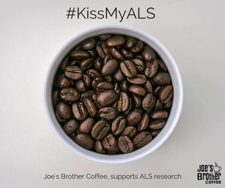 #KissMyALS Joe's Brother Coffee supports ALS research