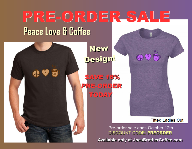 preorder sale on new tee-shirt design Peace Love & Coffee